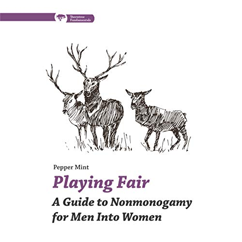 Playing Fair: A Guide to Nonmonogamy for Men into Women audiobook cover art