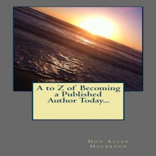 A to Z of Becoming a Published Author Today... audiobook cover art