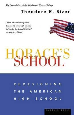[Horace's School: Redesigning the American High School] (By: Theodore R. Sizer) [published: September, 1997]