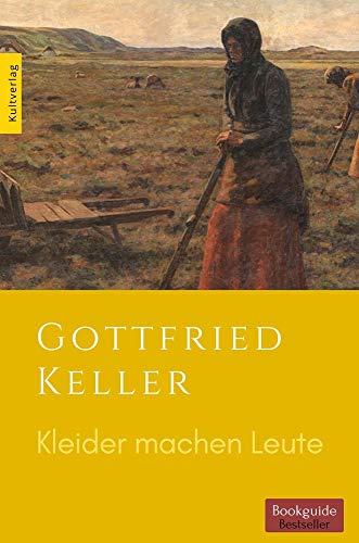 Kleider machen Leute - Gottfried Keller: (kommentiert)