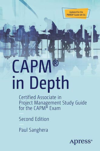 CAPM in Depth: Certified Associate in Project Management Study Guide for the CAPM Exam