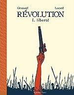 Révolution, Tome 1 - Liberté - Fauve d'Or - Prix du Meilleur Album du Festival d'Angoulême 2020 de Florent Grouazel