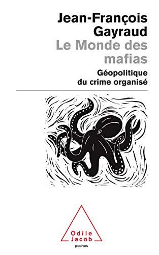 Le Monde des mafias: Géopolitique du crime organisé