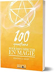 100 questions pour bien débuter en magie par Sébastien Le Maout