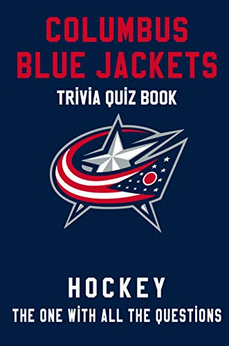 Columbus Blue Jackets Trivia Quiz Book - Hockey - The One With All The Questions: NHL Hockey Fan - Gift for fan of Columbus Blue Jackets (English Edition)