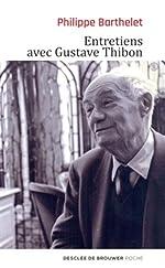 Entretiens avec Gustave Thibon de Philippe Barthelet