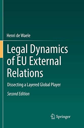 Legal Dynamics of EU External Relations: Dissecting a Layered Global Player