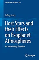 Host Stars and their Effects on Exoplanet Atmospheres: An Introductory Overview (Lecture Notes in Physics)