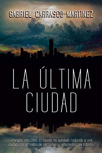 La Última Ciudad eBook: Martínez, Gabriel Carrasco: Amazon.es: Tienda Kindle