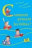 Comment pensent les bébés ? - Editions le Pommier - 01/03/2005