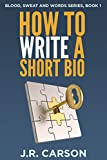 How to Write a Short Bio (Blood, Sweat and Words Book 1) (English Edition)