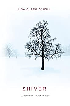 Shiver (The Dahlonega Trilogy Book 3) by [Lisa Clark O'Neill]