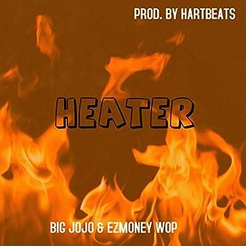 Heater (feat. Big JoJo & EzMoney Wop)