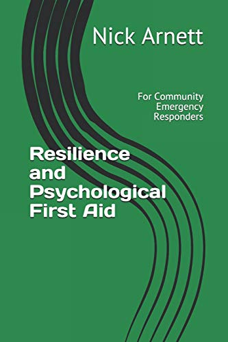 Resilience and Psychological First Aid: For Community Emergency Responders