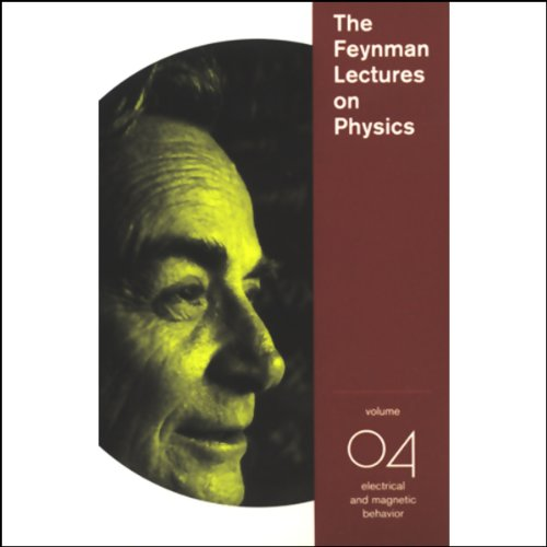 The Feynman Lectures on Physics: Volume 4, Electrical and Magnetic Behavior Titelbild