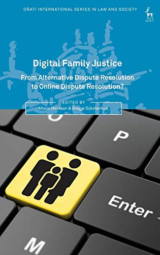 Compare Textbook Prices for Digital Family Justice: From Alternative Dispute Resolution to Online Dispute Resolution? Oñati International Series in Law and Society  ISBN 9781509928521 by Maclean, Mavis,Dijksterhuis, Bregje,Nelken, David,Hunter, Rosemary