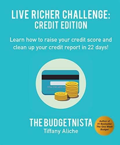 Live Richer Challenge Credit Edition Learn how to raise your credit score and clean up your product image