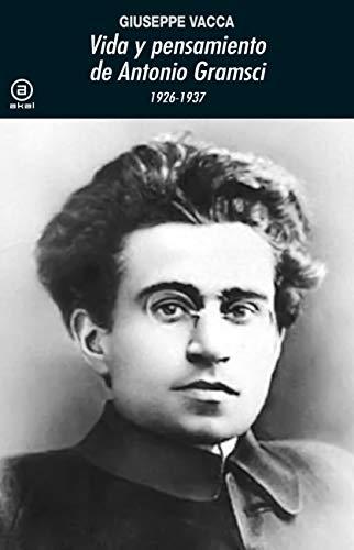 Vida y pensamiento de Antonio Gramsci. 1926-1937 (Universitaria nº 374)