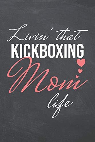 Livin' That Kickboxing Mom Life:...