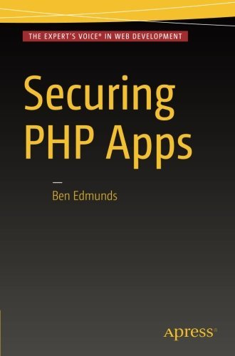 Securing PHP Apps by Ben Edmunds(2016-07-27)