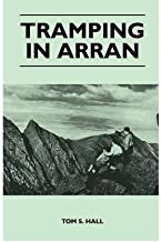 [Tramping in Arran] [Author: Hall, Tom S.] [March, 2011]