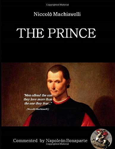 THE PRINCE: COMMENTED BY NAPOLEON BONAPARTE
