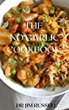 THE NO GARLIC COOKBOOK: The Ultimate Guide On No Garlic Cook