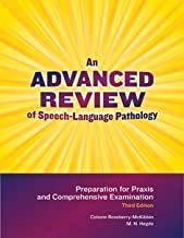 By Celeste Roseberry-McKibbin - Advanced Review of Speech-Language Pathology: Preparation for Praxis and Comprehensive Examination (3rd Edition) (9.1.2010)