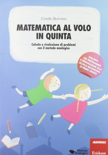 Matematica al volo in quinta. Calcolo e risoluzione di problemi con il metodo analogico. Con gadget