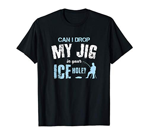 Eisbohrer Eisangeln Eisloch Fischen Angler Fischer Geschenk T-Shirt