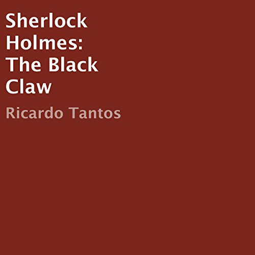 Sherlock Holmes: The Black Claw                   By:                                                                                                                                 Ricardo Tantos                               Narrated by:                                                                                                                                 Bruce T. Harvey                      Length: 6 hrs and 56 mins     1 rating     Overall 3.0