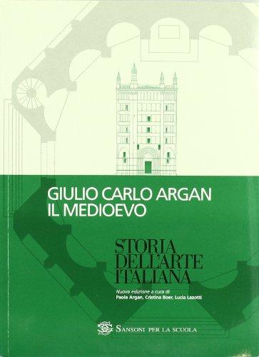 Storia dell'arte italiana. Il Medioevo. Per le Scuole superiori