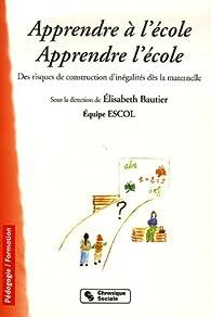Apprendre l'école : Des risques de construction d'inégalités dès la maternelle par Elisabeth Bautier
