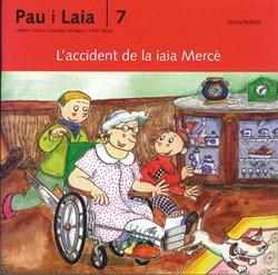 Accident de la iaia Mercè (Pau i Laia)
