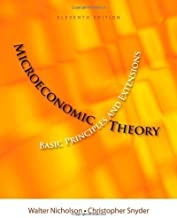 Microeconomic Theory: Basic Principles and Extensions (with Economic Applications, InfoTrac Printed Access Card) 11th (eleventh) Edition by Nicholson, Walter, Snyder, Christopher M. (2011)