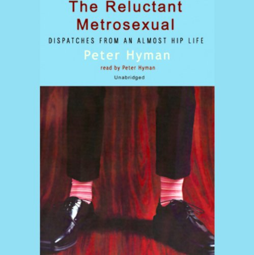 The Reluctant Metrosexual cover art