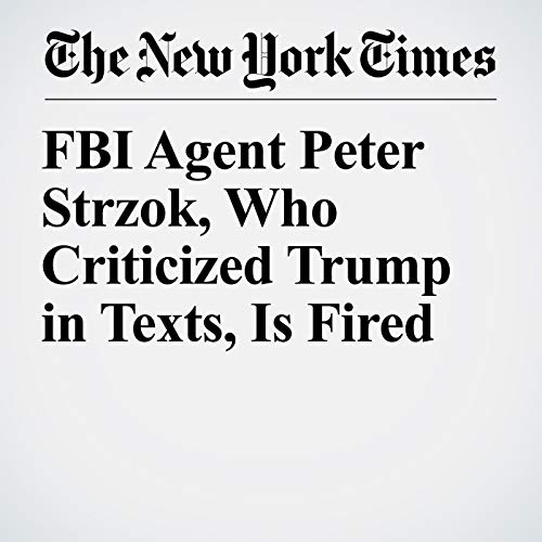 FBI Agent Peter Strzok, Who Criticized Trump in Texts, Is Fired copertina