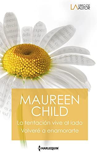 La tentación vive al lado – Volveré a enamorarte de Maureen Child