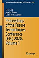 Proceedings of the Future Technologies Conference (FTC) 2020, Volume 1 (Advances in Intelligent Systems and Computing, 1288)