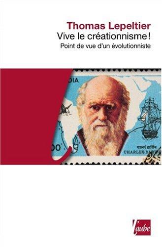 Vive le créationnisme ! Point de vue d'un évolutionniste