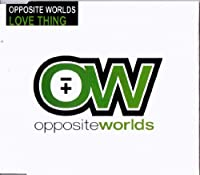 Love Thing - Opposite Worlds CDS