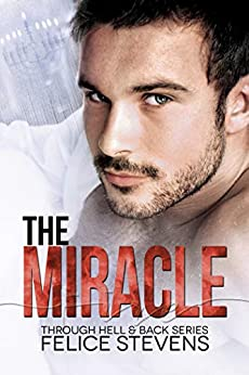 The Miracle: A Contemporary Gay Hanukkah Story (Through Hell and Back Book 4) by [Felice Stevens]