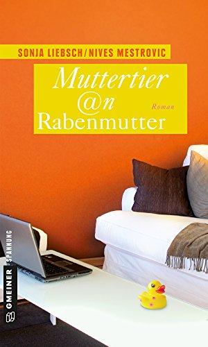 Muttertier @n Rabenmutter: Roman (Maxi Anders 1)