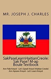 SakPaseLearnHaitianCreole: Sak Pase? M-ap Boule Textbook: Ann Pale Kreyol - Let's Speak Kreyol (Haitian Creole)