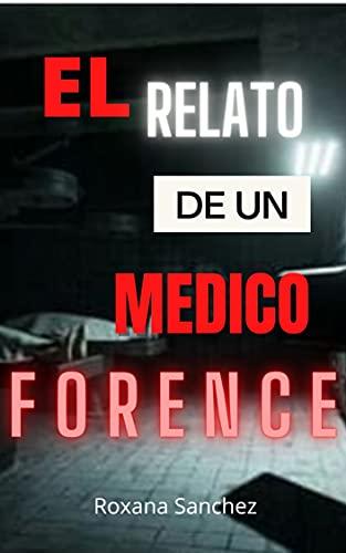 Relatos de un Medico FORENCE / LA CHICA QUE DESPERTO EN LA MORGUE