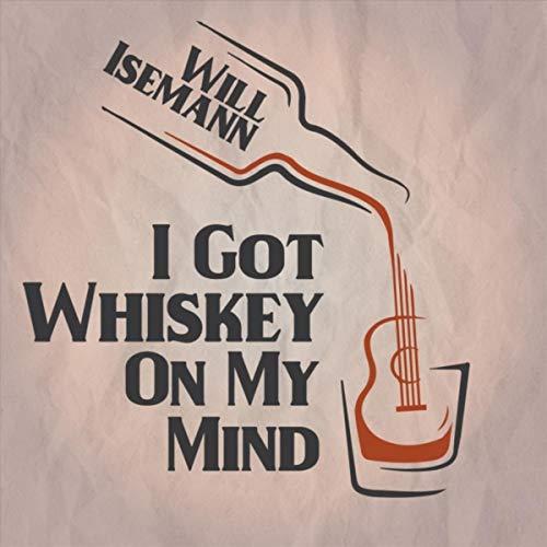 I Got Whiskey on My Mind