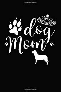 Dog Mom: A  Queen Tiara 120 Page Lined Notebook