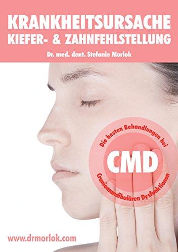 Krankheitsursache Kiefer- & Zahnfehlstellung: Die besten Behandlungen bei Craniomandibulären Dysfunktionen CMD