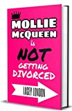 Mollie McQueen is NOT Getting Divorced: The laugh-out-loud romcom series you won't be able to put down! (Mollie McQueen Book 1) (English Edition)