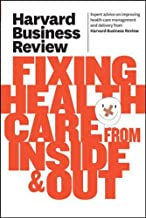 Harvard Business Review on Fixing Healthcare from Inside & Out (Harvard Business Review (Paperback))